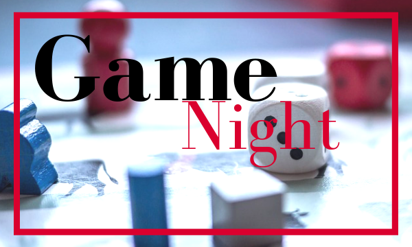 Game Night – Wed 24th October