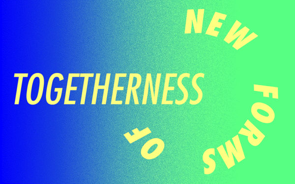 Digital Artist Residency: New Forms of Togetherness